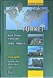 Türkei: Geographie - Geschichte - Wirtschaft - Politik (Länderkunden)