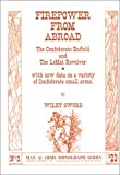 Firepower from Abroad; The Confederate Enfield and the Lemat Revolver (AMI monograph series) by Wiley Sword (1986-11-30)