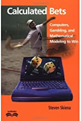 Calculated Bets: Computers, Gambling, and Mathematical Modeling to Win (Outlooks) Kindle Edition