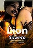 Lion of Soweto (Lion of Soweto Series Book 1)