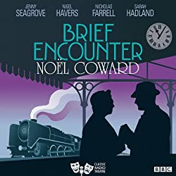Brief Encounter (Classic Radio Theatre)
