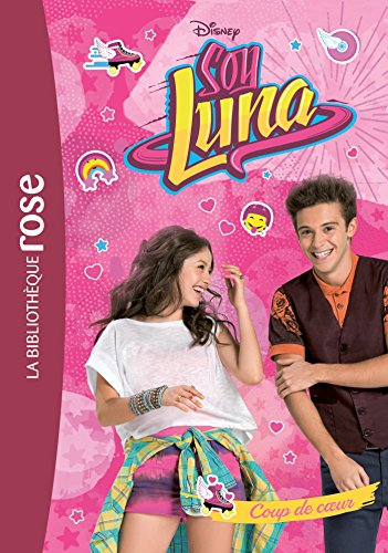Soy Luna, Tome 5 : Coup de coeur