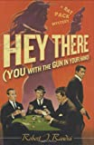 Hey There (You with the Gun in Your Hand): A Rat Pack Mystery (Rat Pack Mysteries)