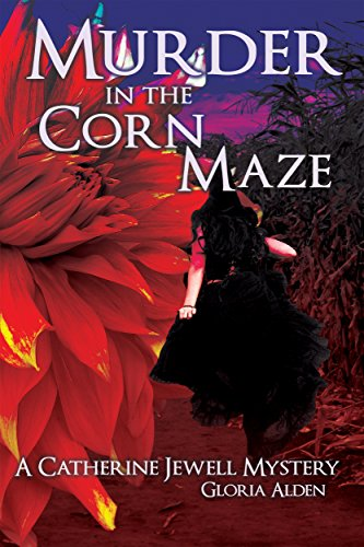 (Murder in the Corn Maze (A Catherine Jewell Mystery Book)