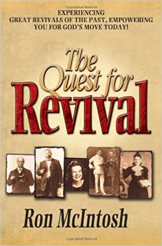 The Quest for Revival: Ron McIntosh: 9781936314744