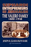 img - for Sephardi Entrepreneurs in Jerusalem: The Valero Family 1800-1948 book / textbook / text book