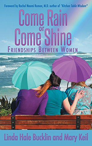 Come Rain or Come Shine: Friendships Between Women
