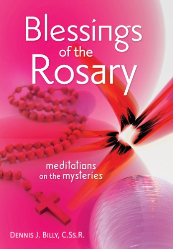 Blessings of the Rosary: Meditations on the Mysteries