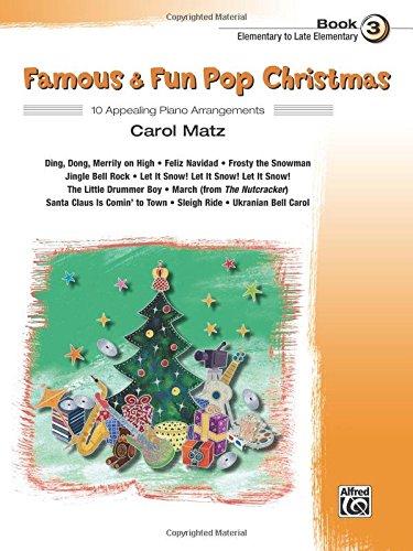 Famous & Fun Pop Christmas, Bk 3: 10 Appealing Piano Arrangements