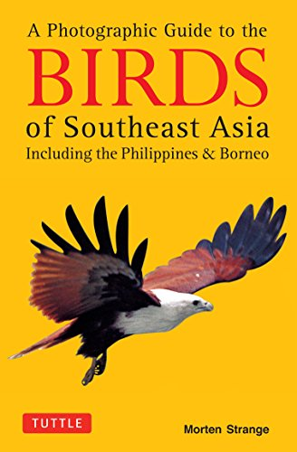 A Photographic Guide to the Birds of Southeast Asia: Including the Philippines and Borneo (A Guide To The Birds Of The Philippines)