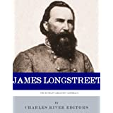 Lee's Old War Horse: The Life and Career of General James Longstreet