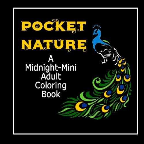 Pocket Nature: A Midnight-Mini Adult Coloring Book