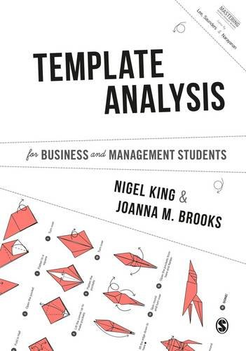 Template Analysis for Business and Management Students (Mastering Business Research Methods)
