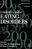 Understanding Eating Disorders: Anorexia Nervosa, Bulimia Nervosa And Obesity