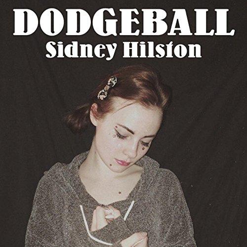 dodgeball by sidney hilston on amazon music amazoncom