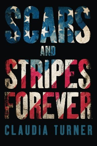 Scars and Stripes Forever by Claudia Turner (2014-01-09)