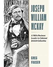 Joseph William McKay: A Métis Business Leader in Colonial British Columbia