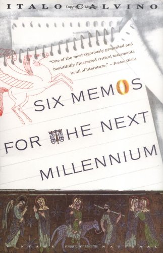 Six Memos for the Next Millennium (The Charles Eliot Norton Lectures, 1985-86)