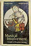 Musical Involvement : A Guide to Perceptive Listening, Funes, Donald J. and Munson, Kenneth, 0155649507