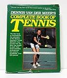 Dennis Van der Meer's Complete Book of Tennis, Dennis Van der Meer, 0914178563