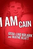 I Am Cain