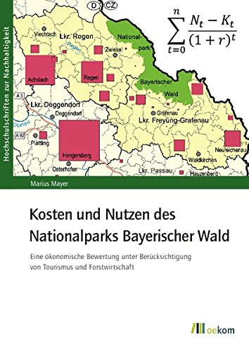 Kosten und Nutzen des Nationalparks Bayerischer Wald: Eine ökonomische Bewertung unter Berücksichtigung von Tourismus und Forstwirtschaft