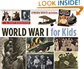 #7: World War I for Kids: A History with 21 Activities (For Kids series)