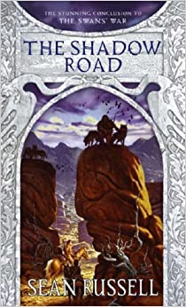 Book The Shadow Road: Book Three in the Swans' War Trilogy by Sean Russell (7-Jul-2005)