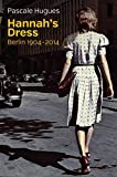 img - for Hannah's Dress: Berlin 1904 - 2014 book / textbook / text book