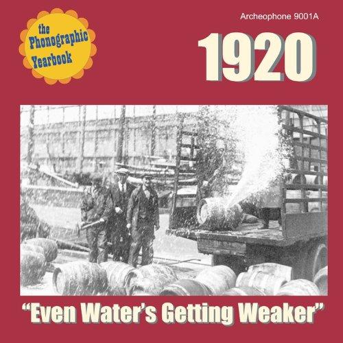 - 1920: Even Water's Getting Weaker