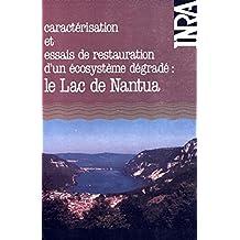 Le lac de Nantua: Caractérisation et essais de restauration d'un écosystème dégradé (Hydrobiologie et aquaculture)