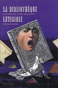 La bibliothèque invisible par Stéphane Mahieu