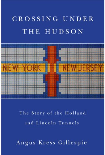 Crossing Under the Hudson: The Story of the Holland and Lincoln - Stores The Crossings Pa