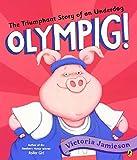 Olympig! (Turtleback School & Library Binding Edition)