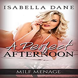 MILF Menage: A Perfect Afternoon