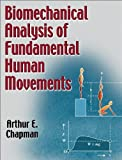Biomechanical Analysis of Fundamental Human Movements 1st Edition