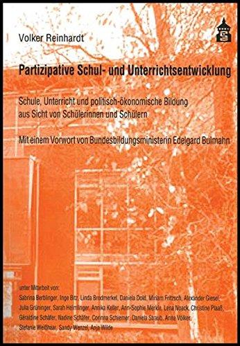 Partizipative Schul- und Unterrichtsentwicklung: Schule, Unterricht und politisch-ökonomische Bildung aus Sicht von Schülerinnen und Schülern