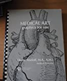 Medical Art : Graphics for Use, Abeloff, Diane, 0683000330