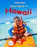 img - for A Kid's Guide to Hawaii book / textbook / text book
