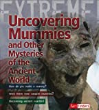 Uncovering Mummies and Other Mysteries of the Ancient World, Paul Harrison, 1429646241
