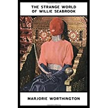 The Strange World of Willie Seabrook