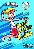 Beach Volleyball Is No Joke, Anita Yasuda, 1434233936