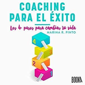 Coaching para el éxito: Los 4 pasos para cambiar tu vida [Coaching for Success: The 4 Steps to Change Your Life] Hörbuch