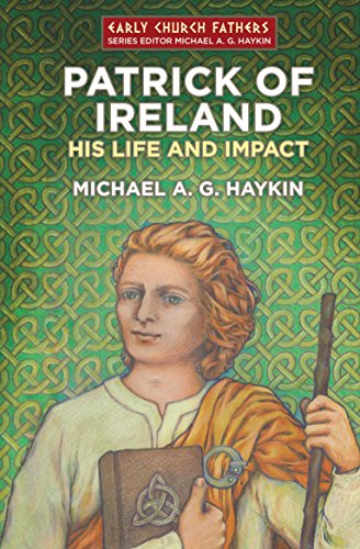 Patrick of Ireland: His Life and Impact (Biography)