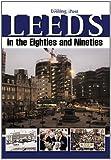 Leeds in the Eighties and Nineties