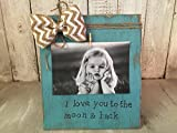 Personalized Picture Frame Board, I Love You to the Moon and Back, Rustic Picture Frame Vintage Shabby Chic Picture Frame