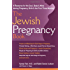 The Jewish Pregnancy Book: A Resource for Soul, Body & Mind During Pregnancy, Birth & the First Three Months