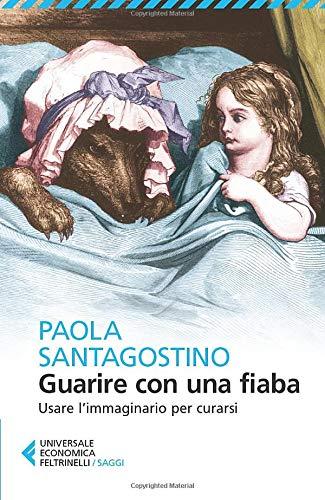 Guarire Con Una Fiaba Santagostino Paola Amazon It Libri