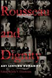 img - for Rousseau and Dignity: Art Serving Humanity book / textbook / text book