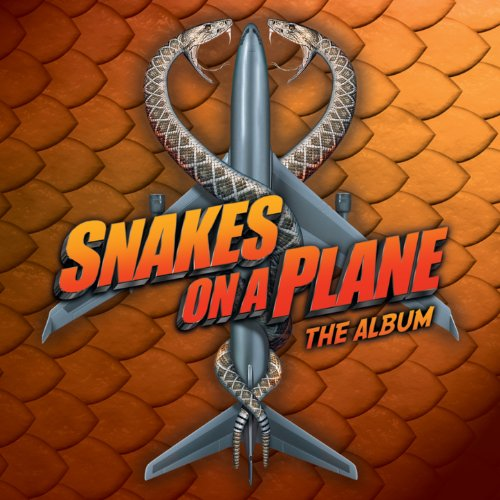 Snakes On a Plane - The Album ...